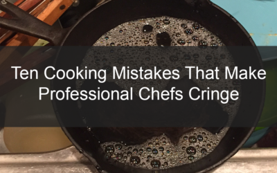 Ten cooking mistakes that make professional chefs cringe