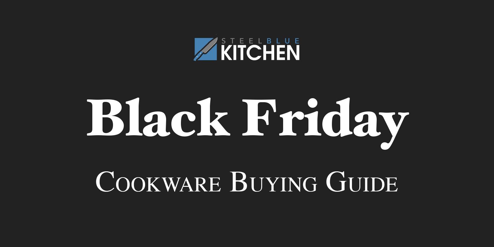 Black Friday Cookware Deals 2020 Steelblue Kitchen